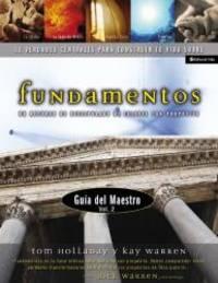 Fundamentos, Guia del Maestro Vol. 2, 11 Verdades Centrales Para Construir tu Vida Sobre (Spanish Edition) by Rick Warren - Paperback - 2006-07-03 - from Books Express (SKU: 0829746196n)