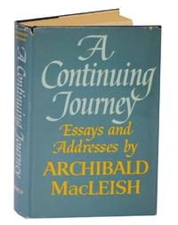 A Continuing Journey: Essays and Address by  Archibald MACLEISH - First Edition - 1967 - from Jeff Hirsch Books, ABAA and Biblio.com