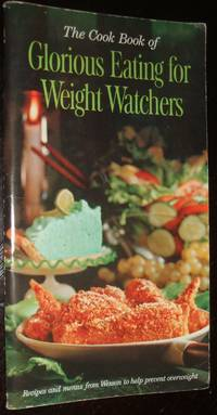 image of The Cook Book of Glorious Eating for Weight Watchers