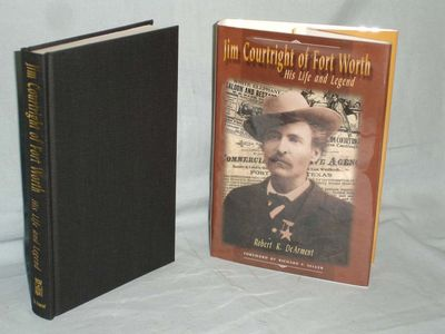 Fort Worth; (2004): TCU Pres. First Edition. Octavo. . Courtright was a legend in his own time. One ...