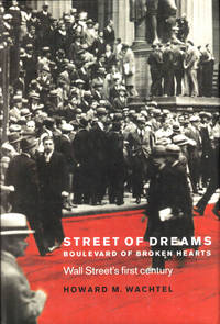 Street of Dreams - Boulevard of Broken Hearts: Wall Street's First Century