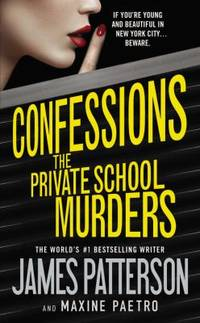 The Private School Murders by James Patterson; Maxine Paetro - 2015