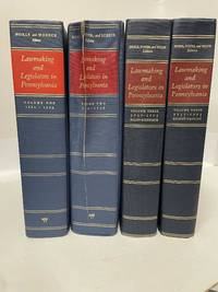LAWMAKING AND LEGISLATORS IN PENNSYLVANIA: A BIOGRAPHICAL DICTIONARY [Three Volumes in Four Books]