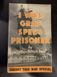 I Was Graf Spee's Prisoner by Captain Patrick Dove - Paperback - First Edition - 1940 - from The Book and Record Bar (SKU: CBRB328)