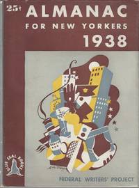 Almanac for New Yorkers 1938. Accommodated to the Five Boroughs but May Without Sensible Error Serve for the Entire Metropolitan District and Even More Distant Points