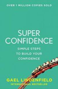 image of Super Confidence: Simple Steps to Build Your Confidence