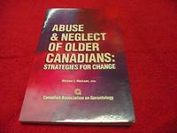 Abuse & Neglect of Older Canadians: Strategies for Change