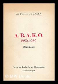 A. B. A. K. O. , 1950-1960