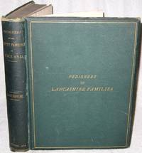 Pedigrees of the County Families of England. Vol. I - Lancashire