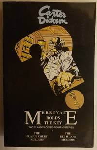Merrivale Holds the Key: Two Classic Locked-Room Mysteries : The Plague Court Murders/the Red Widow Murders (Library of Crime Cl by  Carter Dickson - Paperback - 1995-11-01 Cover Creased. See ou - from EstateBooks (SKU: 460PL19V_3de61b3a-bc7c-4)