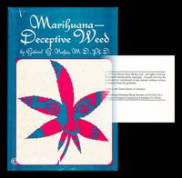 Marihuana--deceptive weed [by] Gabriel G. Nahas. Foreword by W. D. M. Paton
