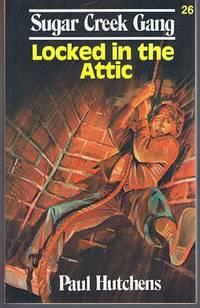 image of Locked in the Attic (Sugar Creek Gang #26 Down a Sugar Creek Chimney)