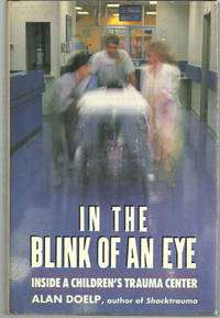 Image for IN THE BLINK OF AN EYE Inside a Children's Trauma Center