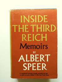 Inside the Third Reich by  Albert Speer - Hardcover - Book Club Edition; First Printing thus - 1970 - from BookRanger and Biblio.com