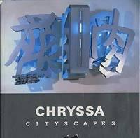 Chryssa: Cityscapes