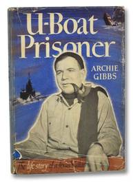 U-Boat Prisoner: The Life Story of a Texas Sailor