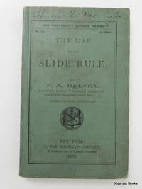 The Use of the Slide Rule ... Third Edition, Corrected