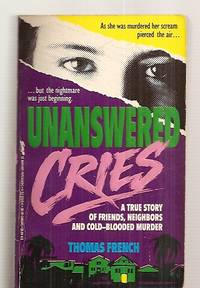 image of UNANSWERED CRIES: A TRUE STORY OF FRIENDS, NEIGHBORS AND COLD-BLOODED  MURDER
