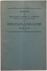Address of Honorable James A. Farley Chairman of the Democratic National Committee at a Testimonial Dinner, Under the Auspices of the Michigan Democratic State Central Committee, Mackinac Island, Michigan. August 11, 1938