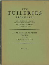 An Architect Revisits France. The Tuilleries Brochures, Volume IV, Number 3,  May 1932