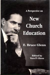 image of A Perspective on New Church Education: A Collection of Papers and Addresses on Higher Education at the Academy of the New Church