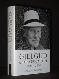 Gielgud: A Theatrical Life, 1904-2000 [SIGNED]