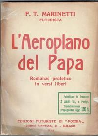 L'Aeroplano del Papa, Romanzo profetico in versi liberi.