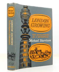 image of London Growing: The Development of a Metropolis
