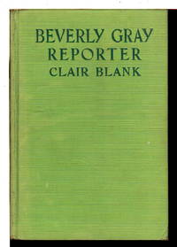 BEVERLY GRAY REPORTER: The Beverly Gray College Mystery Series #10.