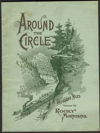 image of Around the Circle.  One Thousand Miles through the Rocky Mountains, Being a Descriptive of a Trip among Peaks, over Passes, and through Canons of Colorado. Travel guide