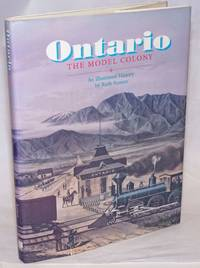 Ontario, The Model Colony; An Illustrated History by  Ruth Austen - First Edition - 1990 - from Bolerium Books Inc., ABAA/ILAB and Biblio.com
