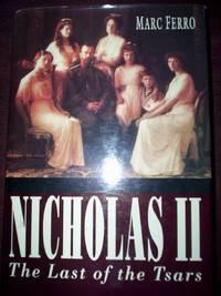 Nicholas II : The Last of the Tsars
