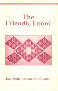 The Friendly Loom; Lap Model Instruction Booklet