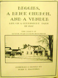 Beggies, a Brick Church, and a Vendue: Life on a Queensbury Farm in 1897:  the Diary of Lottie (Van Dusen) McEchron