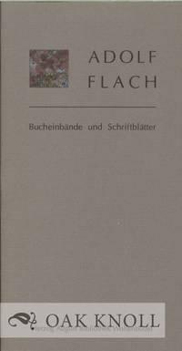 ADOLF FLACH: BUCHEINBÄNDE UND SCHRIFTBLÄTTER