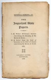 2 Important State Papers Concening Queen of Scotts by Earl Of Leicester - 1886