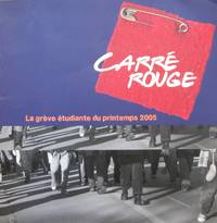 image of Carré rouge. La grève étudiante du printemps 2005