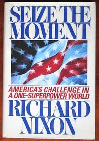 image of Seize the Moment: America's Challenge in A One-Superpower World