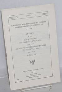 image of Subversion and espionage in defense establishments and industry. Report of the Committee on Government Operations, made by its Senate Permanent Subcommittee on Investigations pursuant to S. Res. 189