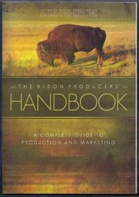 The Bison Producers' Handbook.  A Complete Guide to Production and Marketing