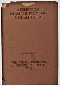 A Selection from the Poems of Michael Field No. 15 of 50 copies