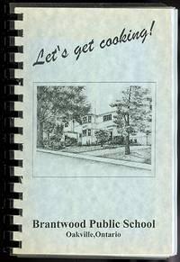 image of LET'S GET COOKING.  BRANTWOOD PUBLIC SCHOOL, OAKVILLE, ONTARIO.