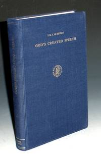 God's Created Speech; a Study in the Speculative Theology of the Mu'tzili Qadi l-Quadat Abu l-Hasan Abd al-Jabbar Bn Ahmad al-Hamadani
