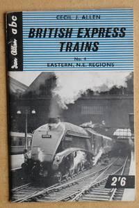ABC British Express Trains. No. 4 Eastern & North Eastern Regions.