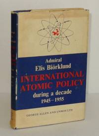 International Atomic Policy During a Decade 1945-1955