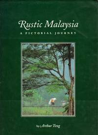 Rustic Malaysia: A Pictorial Journey