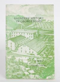 Saunders' History of Georgetown by  Kathleen Saunders - 1976 - from Minotavros Books (SKU: 004324)