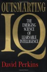 Outsmarting IQ: The Emerging Science of Learnable Intelligence by David Perkins - Hardcover - 1995-05-03 - from Books Express (SKU: 0029252121n)