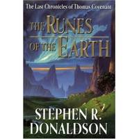 THE RUNES OF THE EARTH The Last Chronicles of Thomas Covenant, Book 1