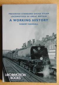 Preserved Standard Gauge Steam Locomotives of Great Britain: A Working History.